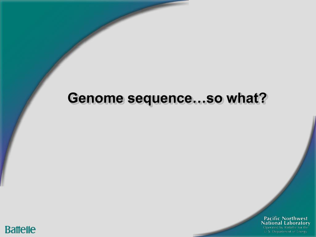 Genome sequence…so what?