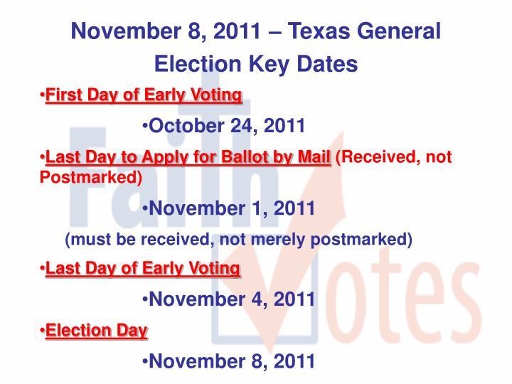 November 8, 2011 – Texas General Election Key Dates