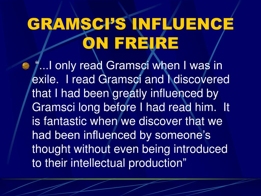 GRAMSCI'S INFLUENCE ON FREIRE