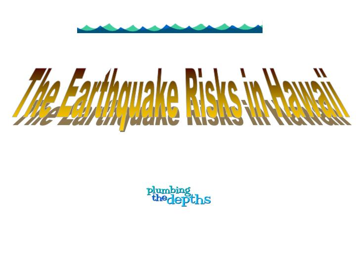 The Earthquake Risks in Hawaii