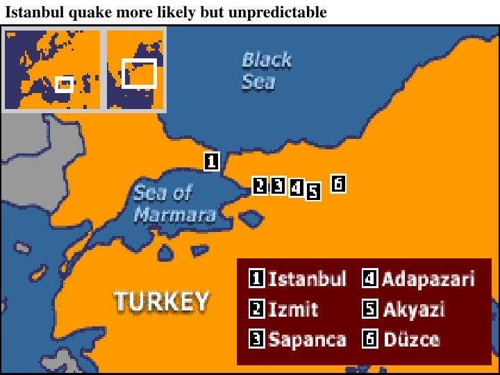 Istanbul quake more likely but unpredictable