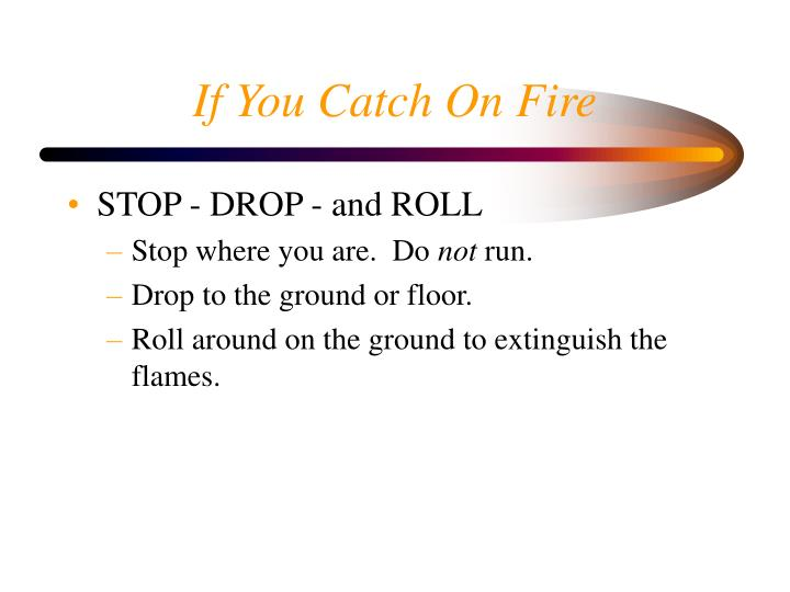 If You Catch On Fire