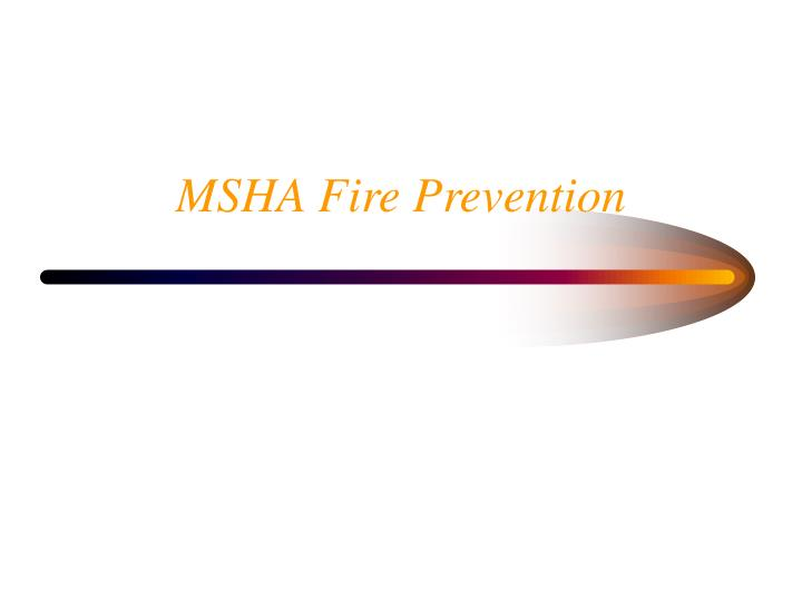 Msha fire prevention