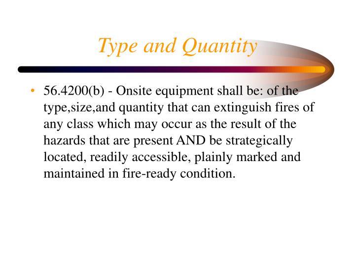Type and Quantity