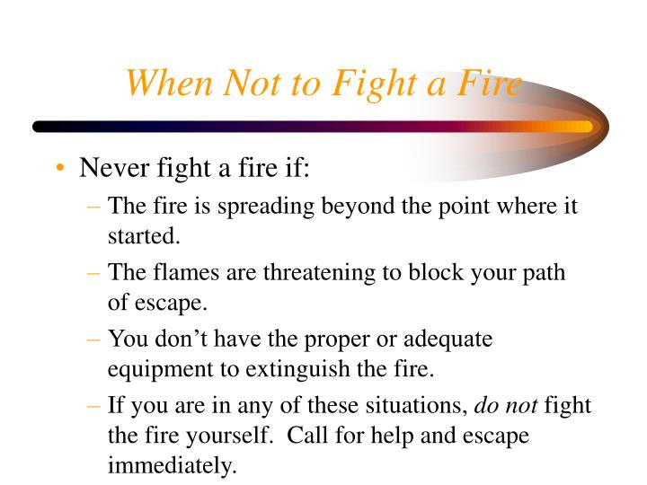 When Not to Fight a Fire
