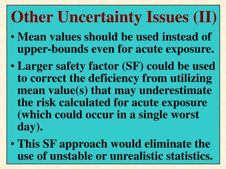 Other Uncertainty Issues (II)