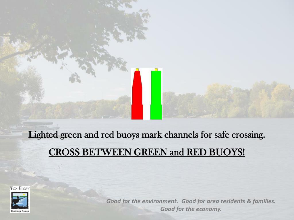 Lighted green and red buoys mark channels for safe crossing.