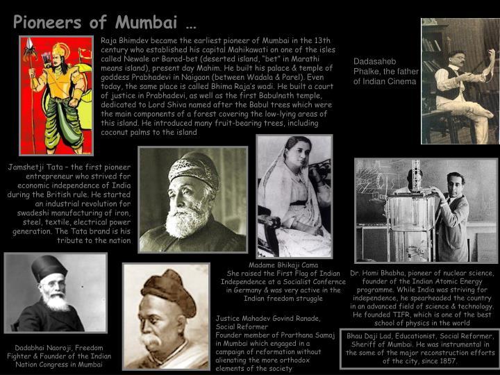 Pioneers of Mumbai …