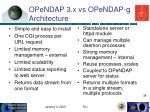 opendap 3 x vs opendap g architecture