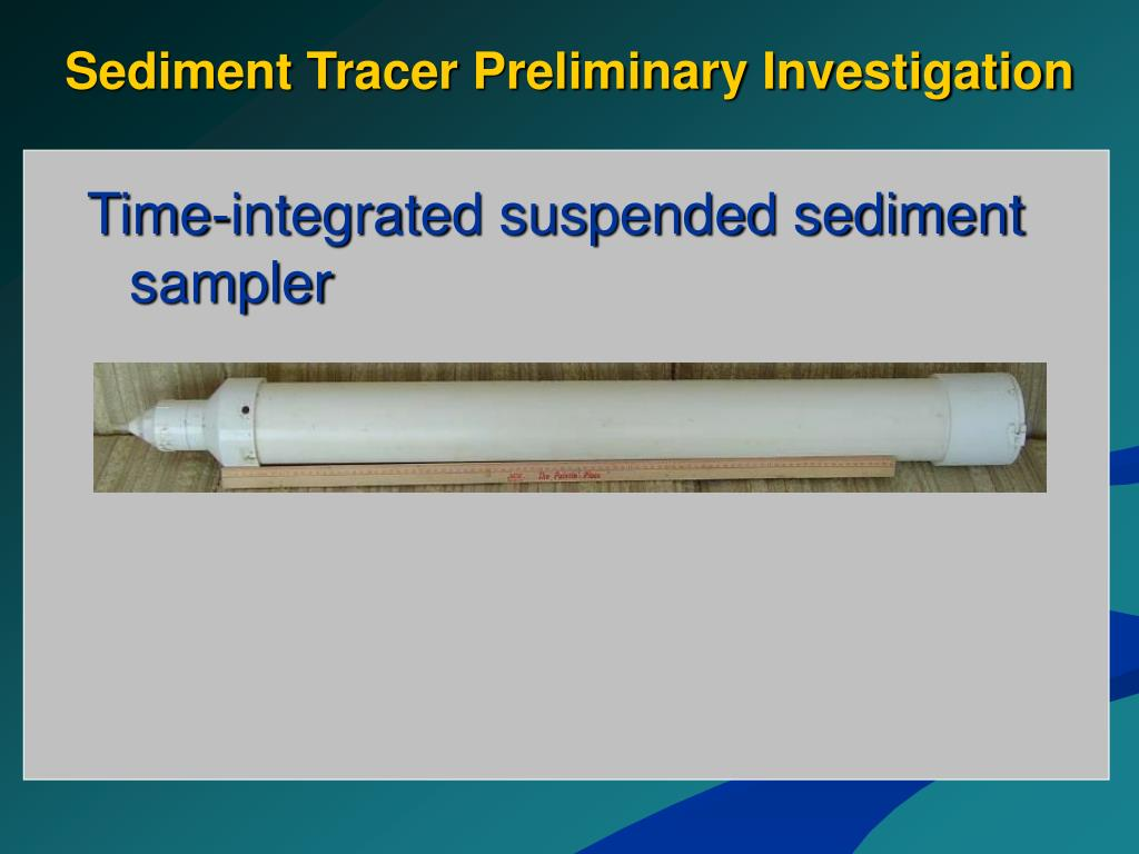 Sediment Tracer Preliminary Investigation