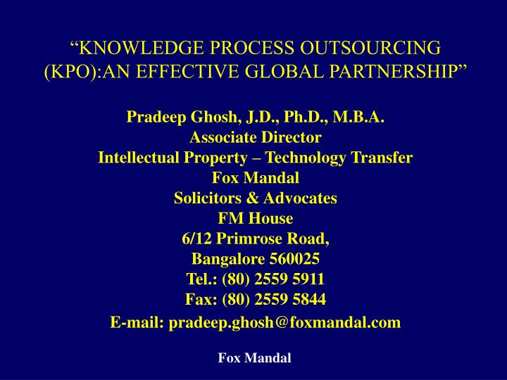 """KNOWLEDGE PROCESS OUTSOURCING (KPO):AN EFFECTIVE GLOBAL PARTNERSHIP"""