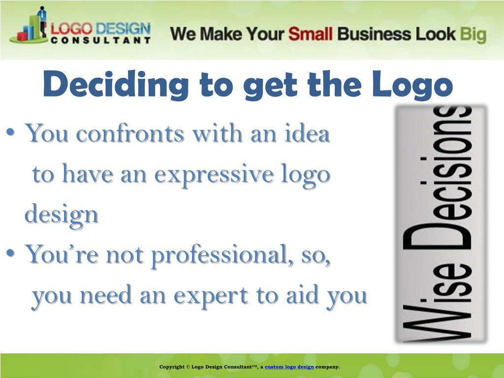 Deciding to get the Logo