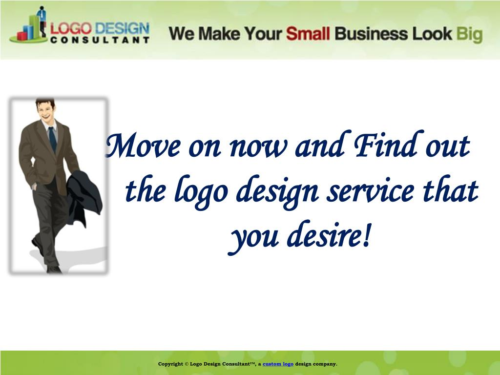Move on now and Find out the logo design service that you desire!