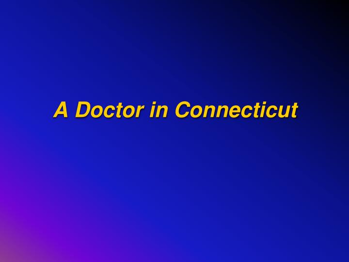 A Doctor in Connecticut