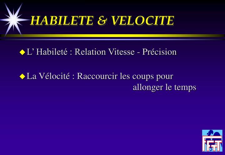 HABILETE & VELOCITE