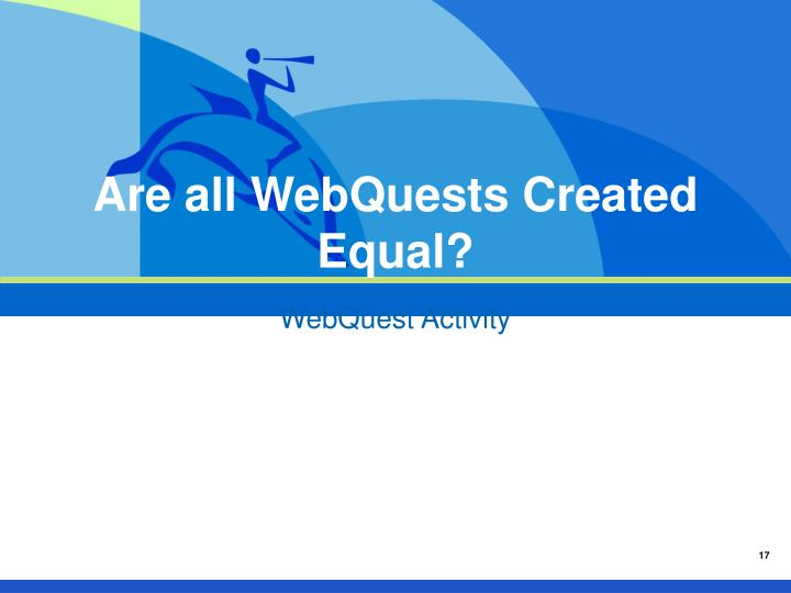 Are all WebQuests Created Equal?