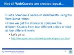 not all webquests are created equal