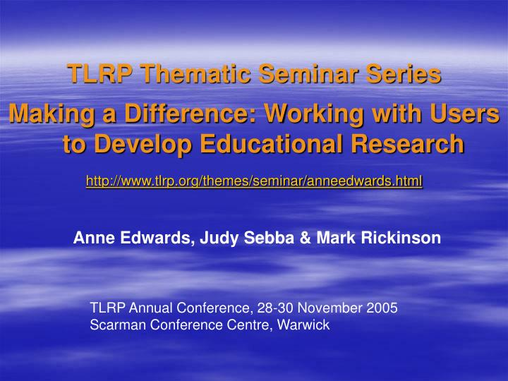 TLRP Thematic Seminar Series