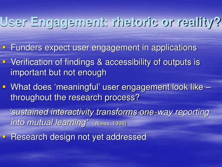User engagement rhetoric or reality