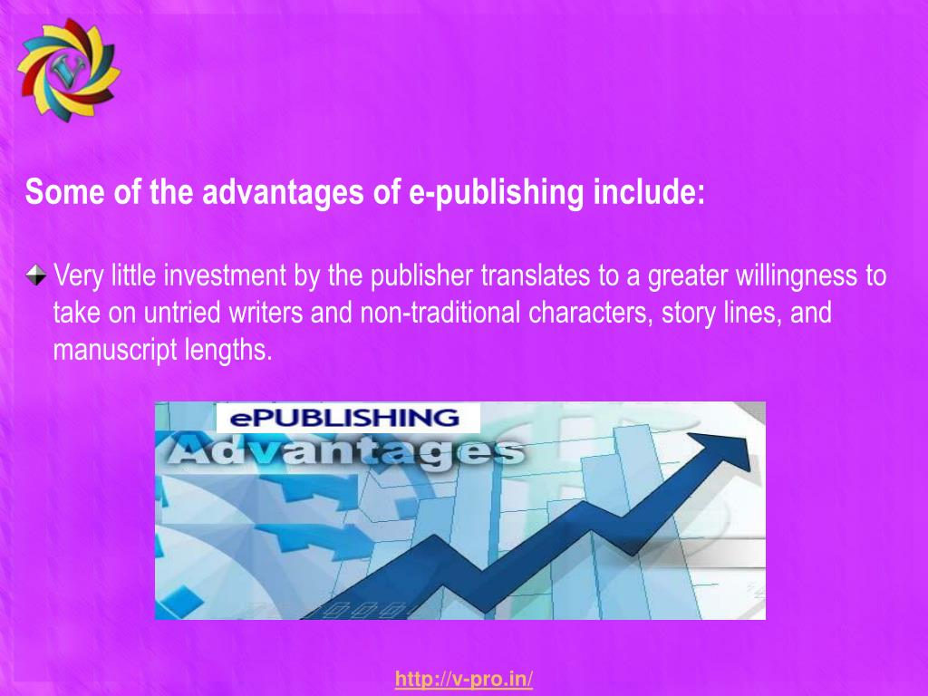 Some of the advantages of e-publishing include: