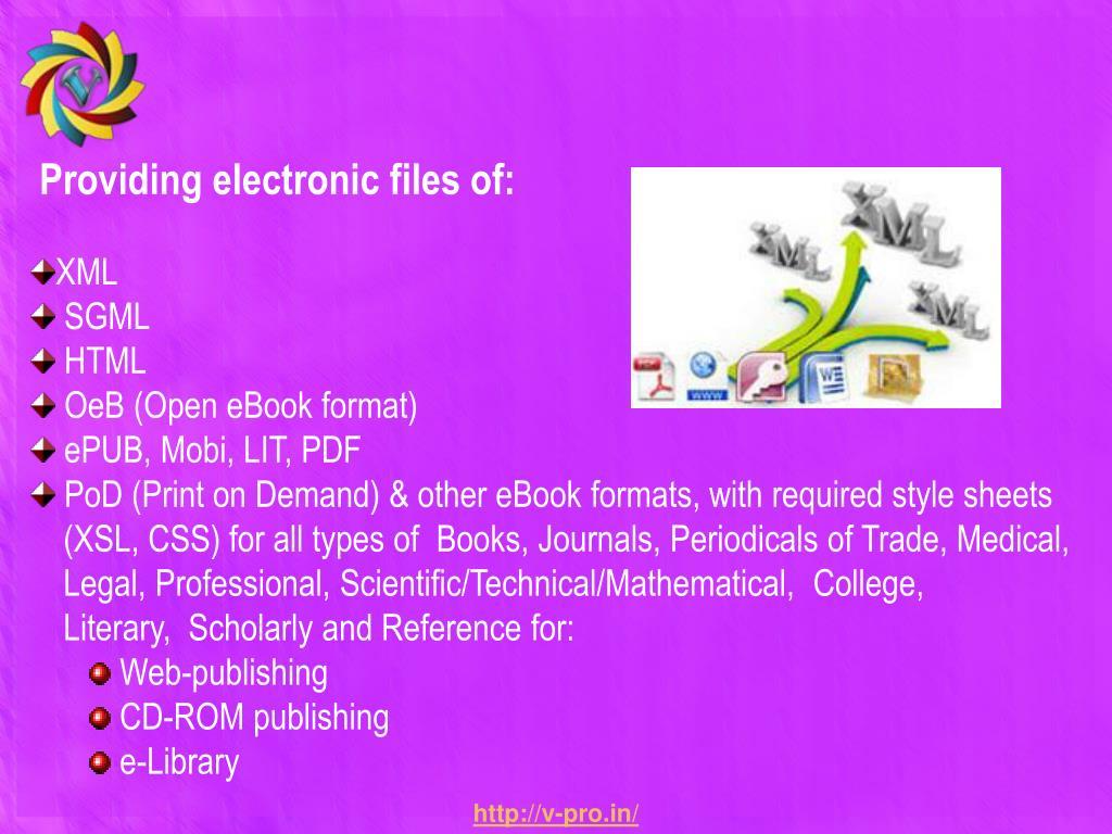 Providing electronic files of: