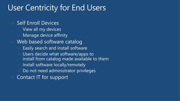 User Centricity for End Users