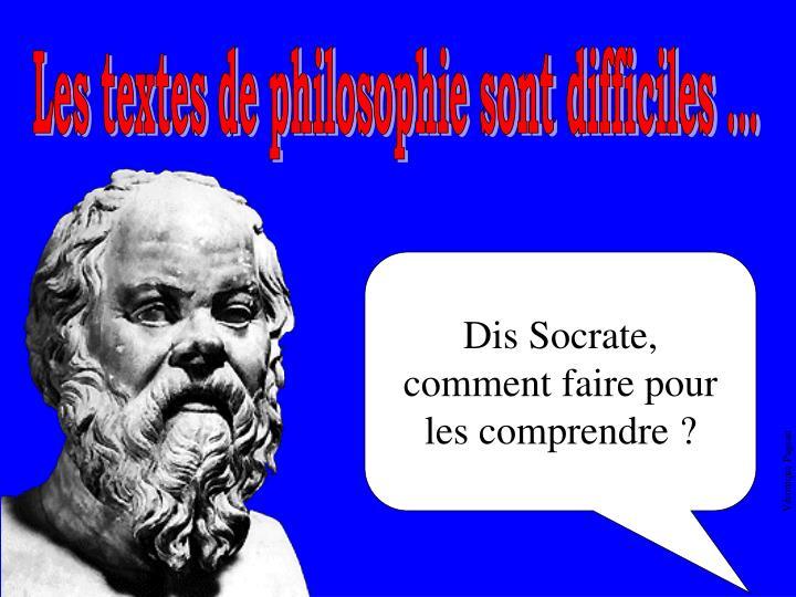Les textes de philosophie sont difficiles ...