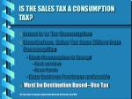 is the sales tax a consumption tax8