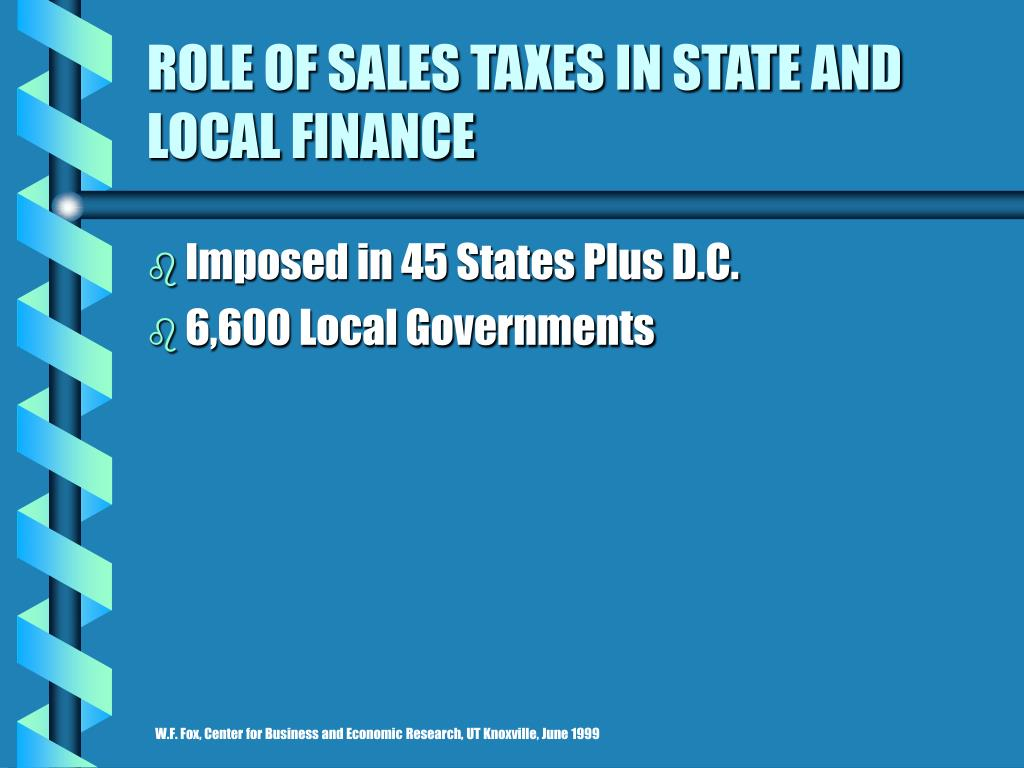 ROLE OF SALES TAXES IN STATE AND