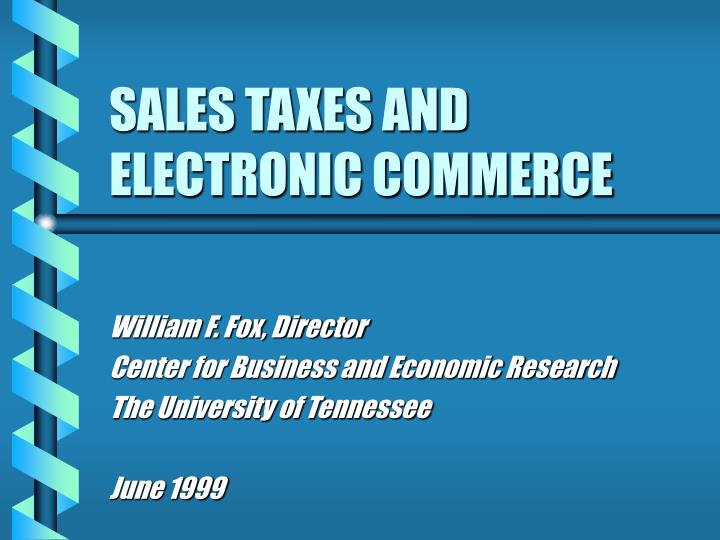 Sales taxes and electronic commerce l.jpg