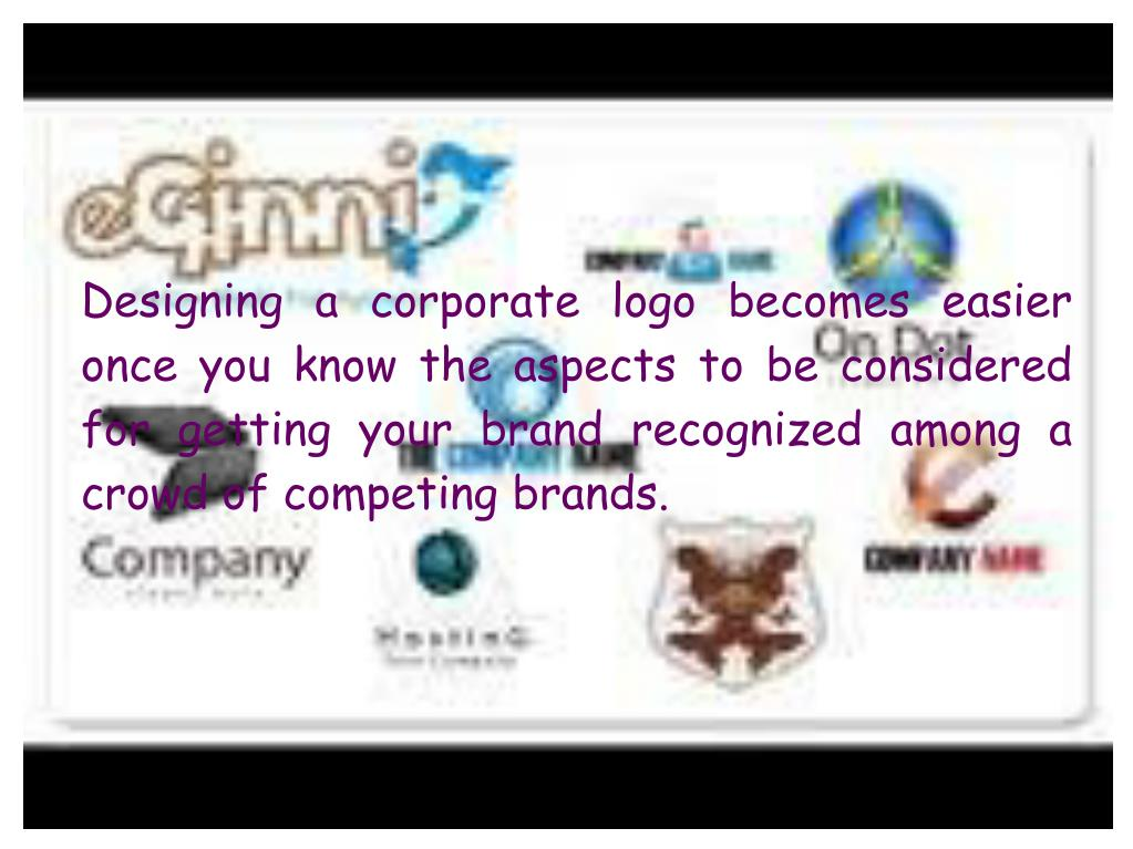 Designing a corporate logo becomes easier once you know the aspects to be considered for getting your brand recognized among a crowd of competing brands.