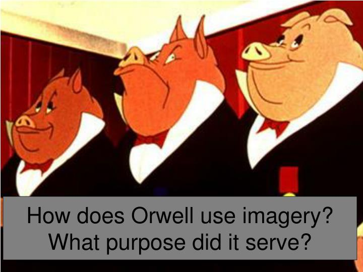 how does orwell use the events Get an answer for 'how does orwell use the animals in animal farm to represent individuals & events of the russian revolution' and find homework help for other animal farm questions at.