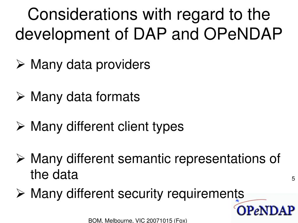 Considerations with regard to the development of DAP and OPeNDAP