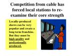 competition from cable has forced local stations to re examine their core strength