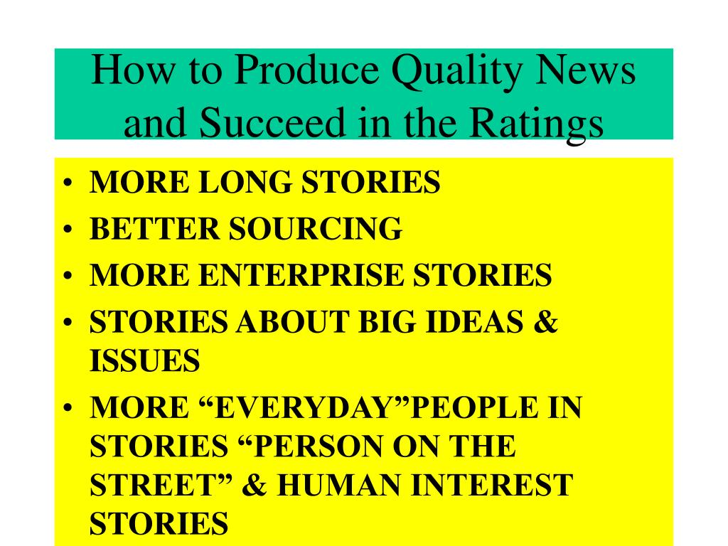 How to Produce Quality News