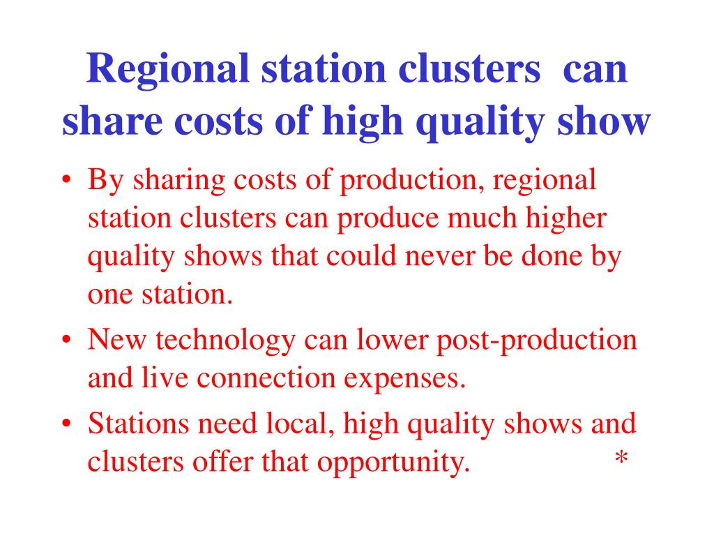 Regional station clusters  can share costs of high quality show