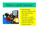 what is a good newscast