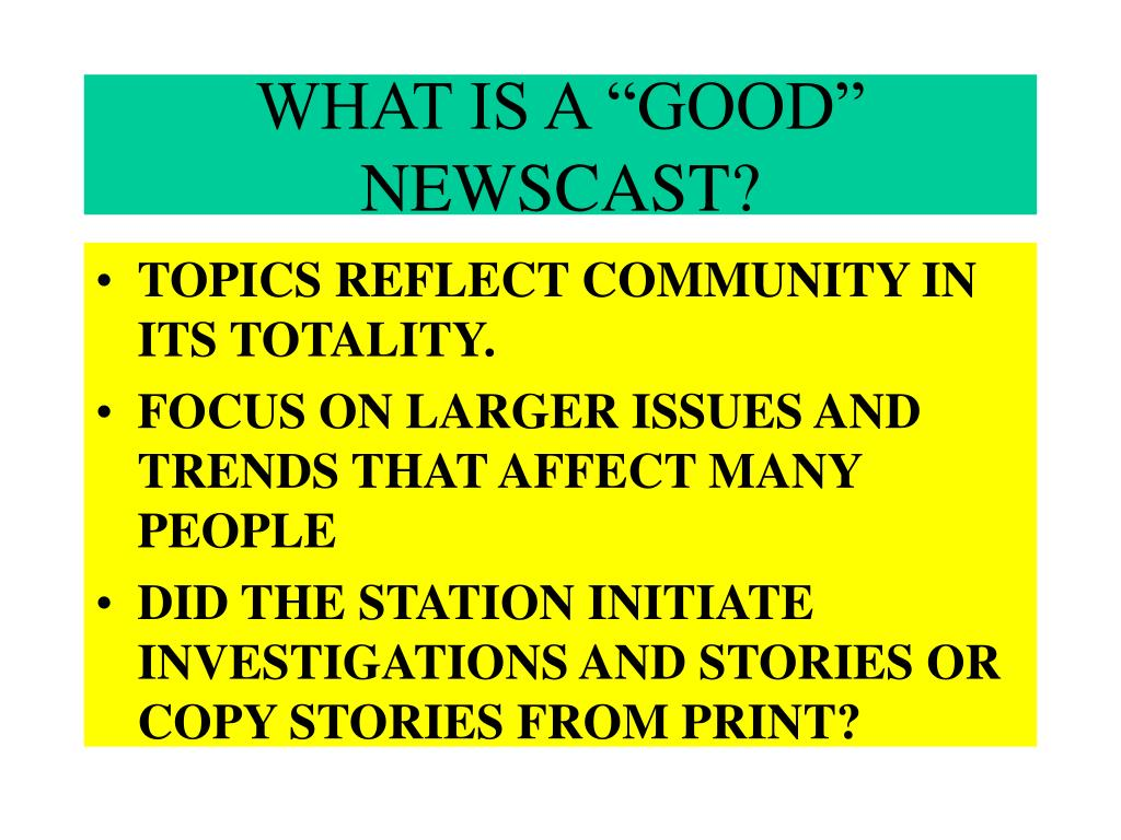 "WHAT IS A ""GOOD"" NEWSCAST?"