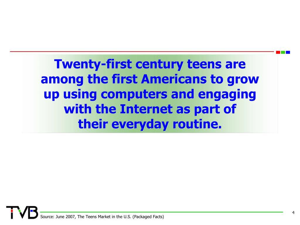Twenty-first century teens are