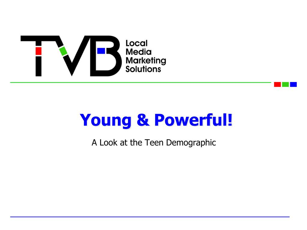 Young & Powerful!