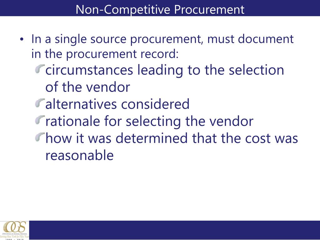 In a single source procurement, must document in the procurement record: