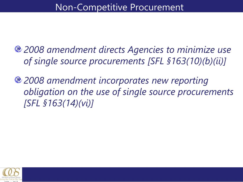 2008 amendment directs Agencies to minimize use of single source procurements [