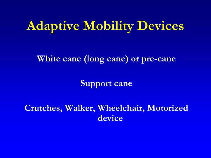 Adaptive Mobility Devices