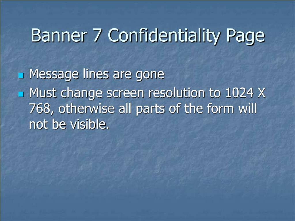 Banner 7 Confidentiality Page