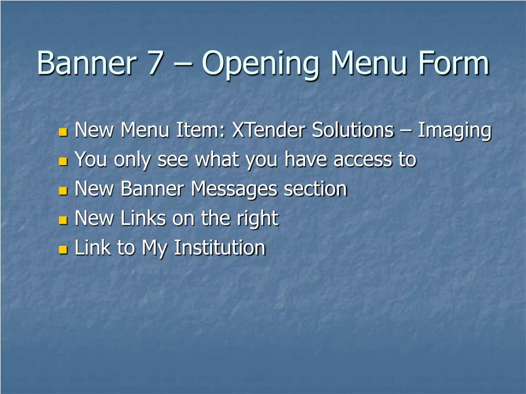 Banner 7 – Opening Menu Form