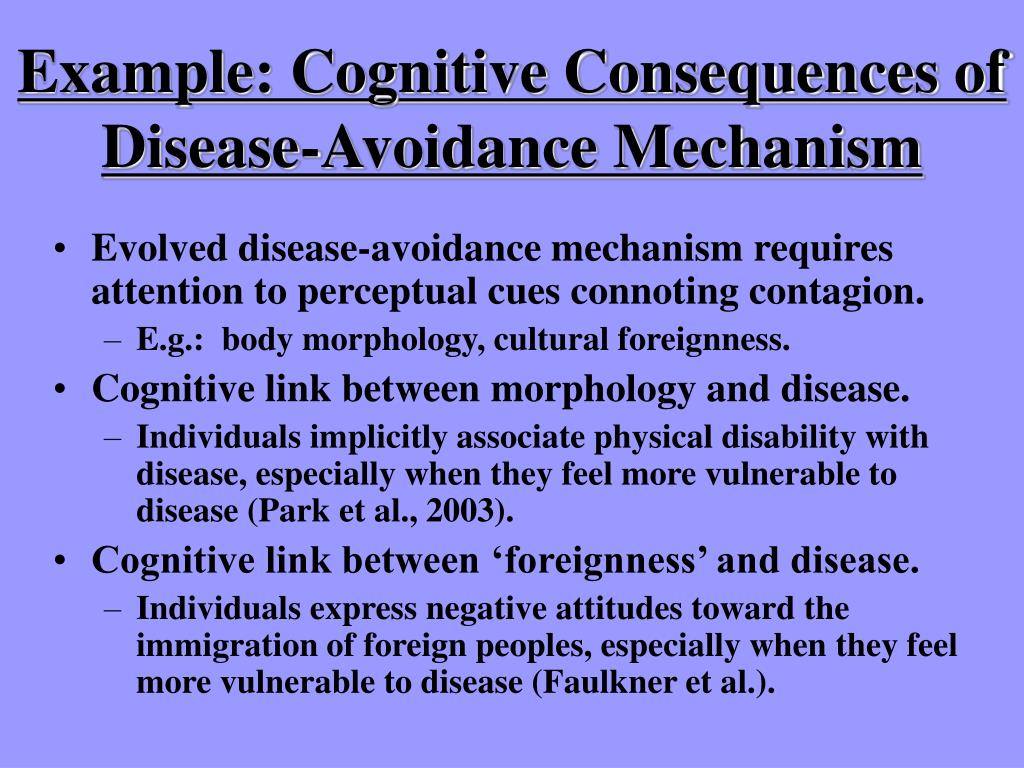 Example: Cognitive Consequences of Disease-Avoidance Mechanism