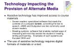 technology impacting the provision of alternate media