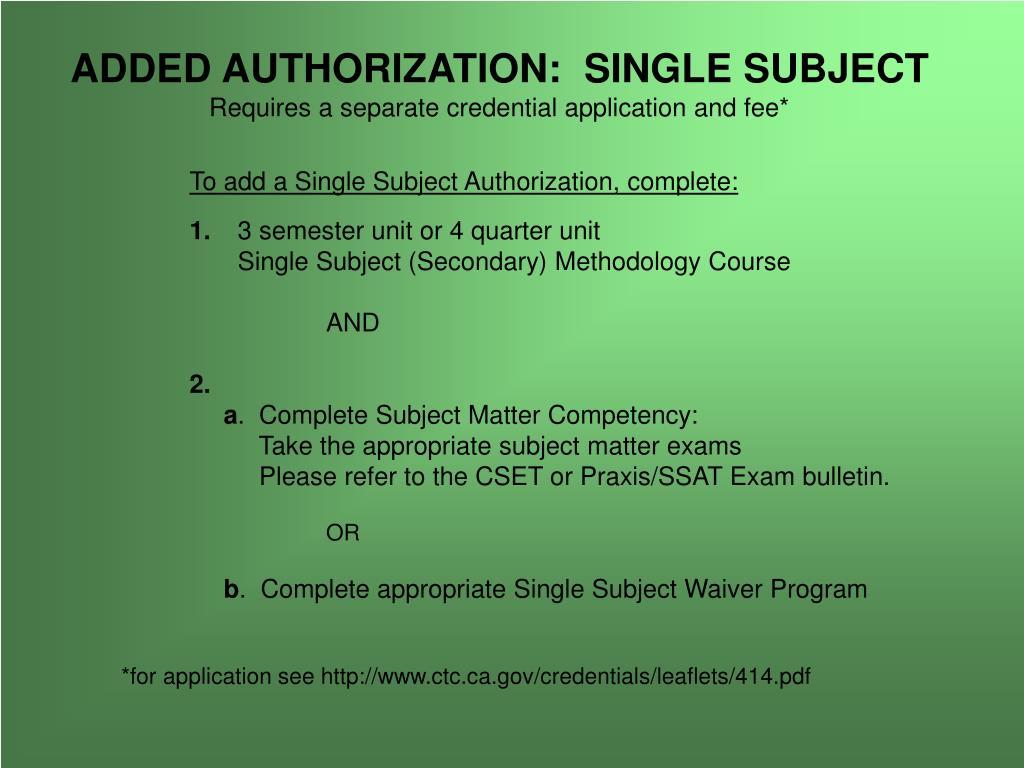 ADDED AUTHORIZATION:  SINGLE SUBJECT