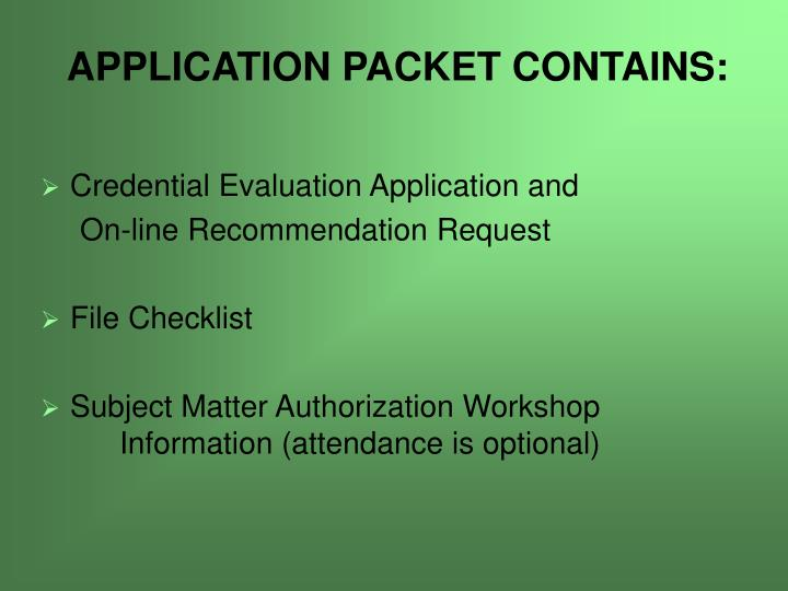 Application packet contains