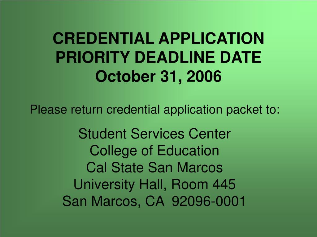 CREDENTIAL APPLICATION PRIORITY DEADLINE DATE